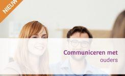 Nieuw! 'Communiceren met ouders'