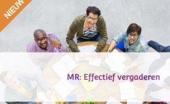 Nieuw! 'MR: Effectief vergaderen'